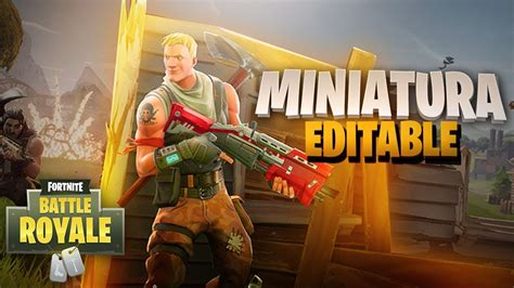 !MINIATURA EDITABLE DE FORNITE BATTLE ROYALE!   YouTube