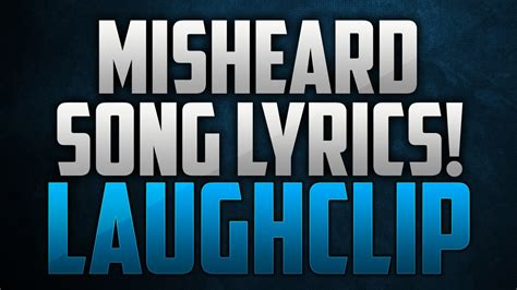 Misheard Song Lyrics [FUNNY]   YouTube
