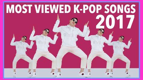 MOST VIEWED K POP SONGS OF 2017 • MAY • WEEK 3   YouTube