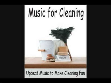 Music for Cleaning: Upbeat Instrumental Music To Make ...