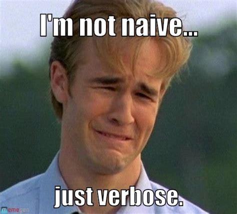 NAIVE MEMES image memes at relatably.com