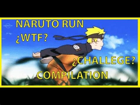 Naruto Run Challenge Best Compilation   YouTube