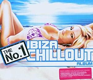 No.1 Ibiza Chillout   No.1 Ibiza Chillout   Amazon.com Music