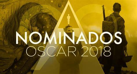 Nominados Oscar 2018: Ve la lista completa aquí | Cine ...