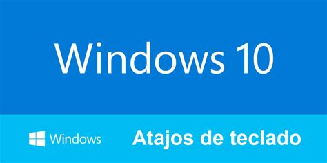 Nuevos atajos de teclado exclusivos para Windows 10.