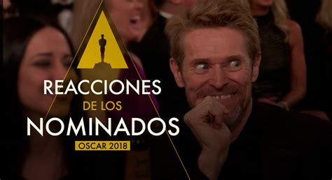 Oscar 2018: Reacciones de los nominados | Cine PREMIERE