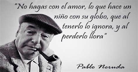 Pensamientos de Pablo Neruda para enamorarse inclusive del ...