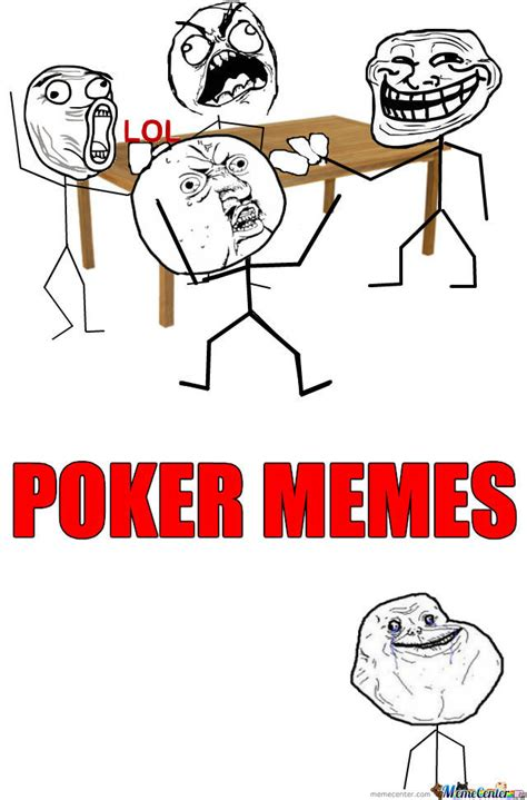Poker Memes by goldenparrot   Meme Center