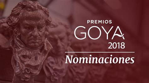 Premios Goya 2018: Lista de los nominados a los Goya