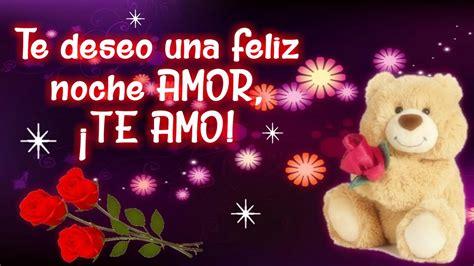 Que tengas una linda noche AMOR TE AMO! ????♥ Vídeo de AMOR ...
