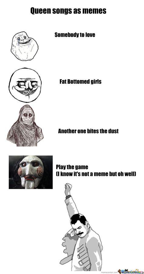 Queen Songs As Memes by annaspanner - Meme Center