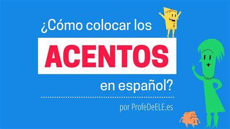 Reglas de acentuación en español: ¿Cómo colocar el acento ...