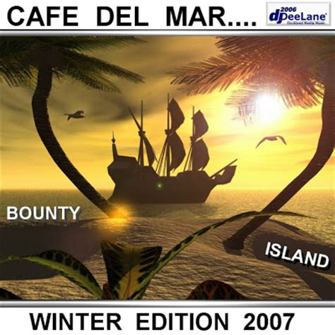 Revista Chill Out, Lounge y House: Cafe del Mar: Bounty ...