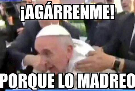 Risas divinas, los mejores memes de la visita papal ...