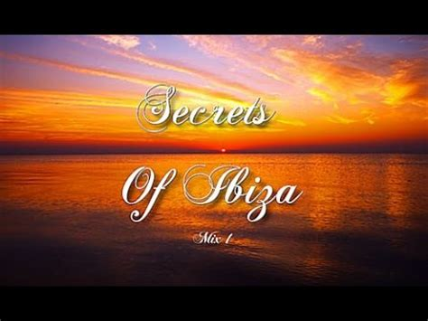 Secrets Of Ibiza   Mix 1 / Beautiful Chill Cafe Sounds ...