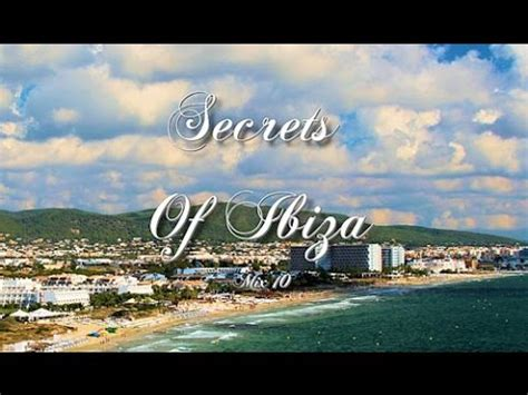Secrets Of Ibiza   Mix 10 / Beautiful Chill Cafe Sounds ...