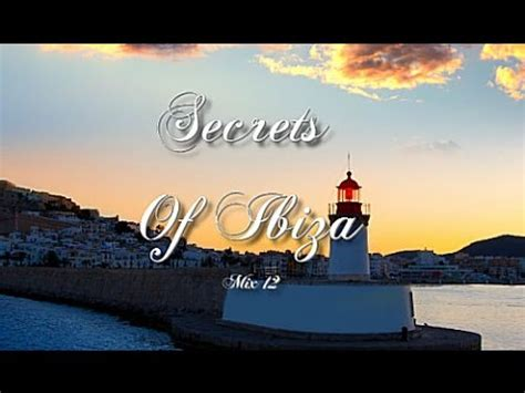 Secrets Of Ibiza   Mix 12 / Beautiful Chill Cafe Sounds ...