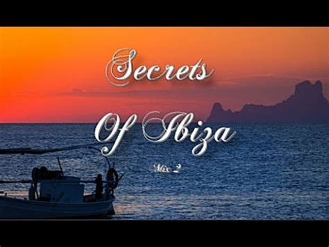 Secrets Of Ibiza   Mix 2 / Beautiful Chill Cafe Sounds ...