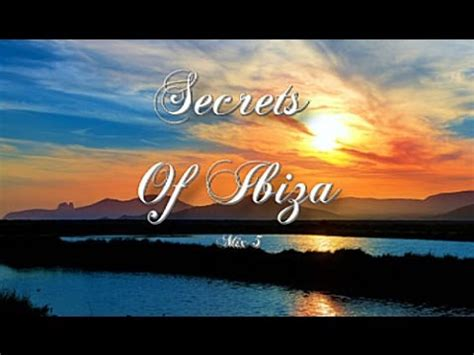 Secrets Of Ibiza   Mix 5 / Beautiful Chill Cafe Sounds ...