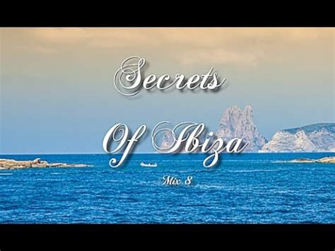Secrets Of Ibiza   Mix 8 / Beautiful Chill Cafe Sounds ...