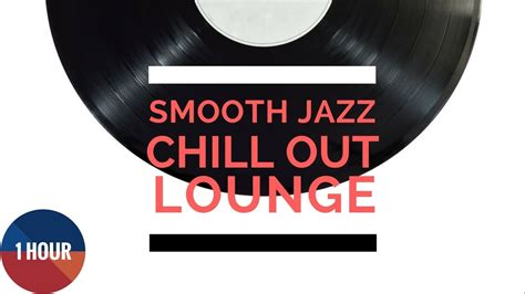 Smooth Jazz Chill Out Lounge | Easy Listening Jazz ...