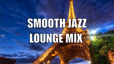 Smooth Jazz Chill Out Lounge: Smooth Jazz Mix, Lounge Jazz ...