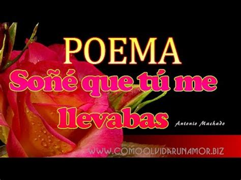Soñé Que Tú Me Llevabas   Un Poema de amor De Antonio ...
