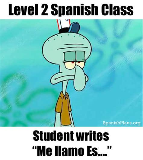 Spanish Teacher Memes | SpanishPlans.org
