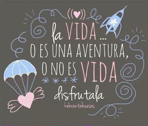 〽️ La vida o es una aventura, o no es Vida disfrútala ...