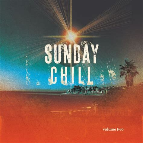 Sunday Chill, Vol. 2  Relaxing & Melodic House Music ...