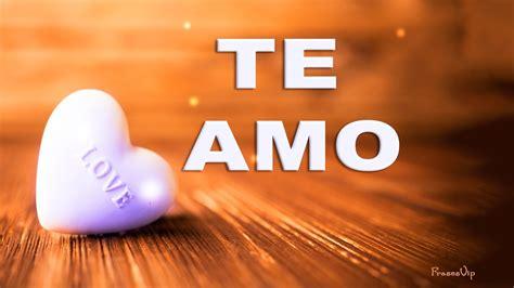 Te Amo   Frases romanticas de amor con imagenes bonitas ...