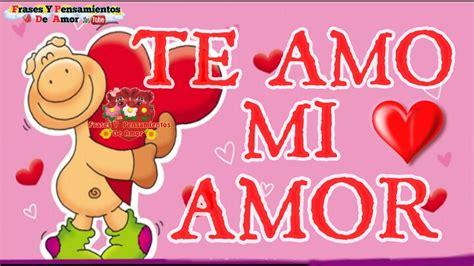 Te Amo Mi Amor,Con Imágenes Bonitas De Amor   YouTube