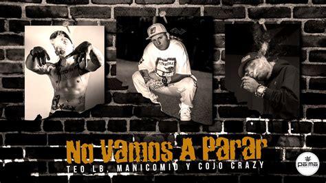 Teo LB, Manicomio y Cojo Crazy   No Vamos A Parar   YouTube
