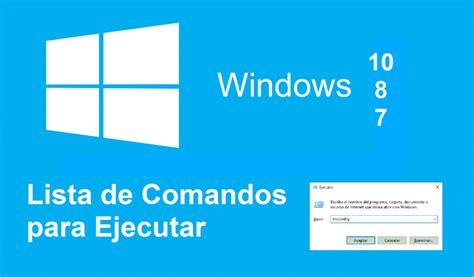 Todos los comandos para Ejecutar en Windows 10, 8 y 7.