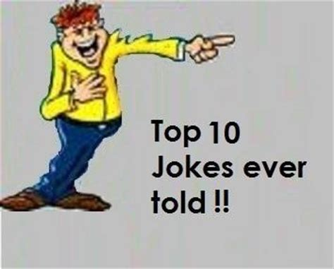Top 10 Jokes ever told