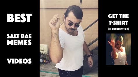 TOP 5 BEST SALT BAE MEMES 2017 PARODY COMPILATION VIDEOS ...