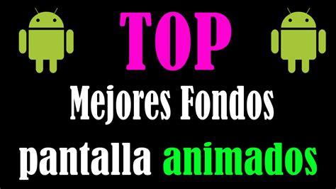 TOP Mejores Fondos de Pantalla Animados Android GRATIS ...