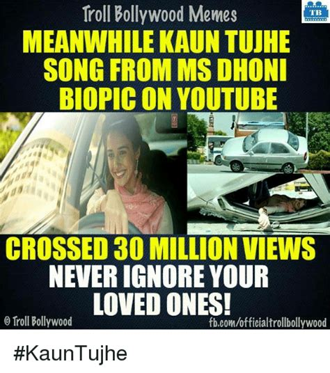 Troll Bollywood Memes TB MEANWHILE KAUNTUUHE SONG FROM MS ...