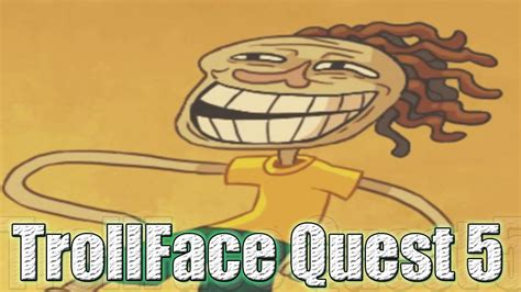 Trollface Quest 5 soy introleable solución   YouTube