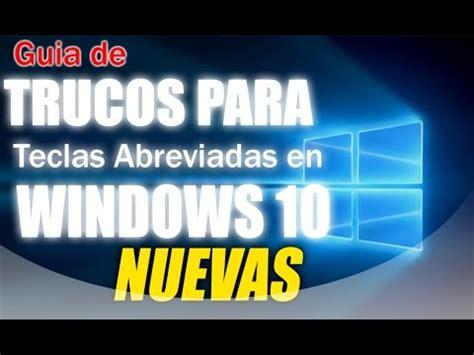 TRUCOS WINDOWS 10   Teclas abreviadas nuevas o atajos ...