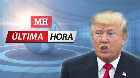 ÚLTIMA HORA: Trump dice que  no habrá trato  sobre DACA y ...