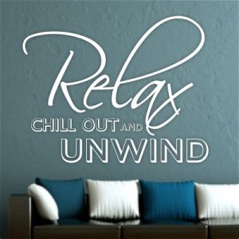 Unwind And Chill Out Quotes. QuotesGram