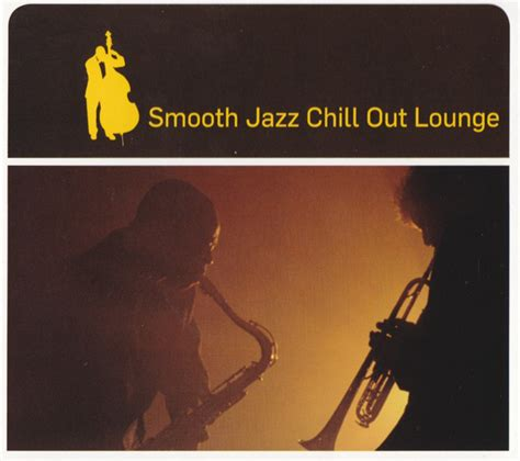 Various   Smooth Jazz Chill Out Lounge  CD  at Discogs