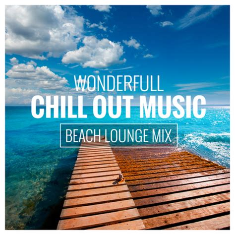 Various: Wonderfull Chill Out Music at Juno Download