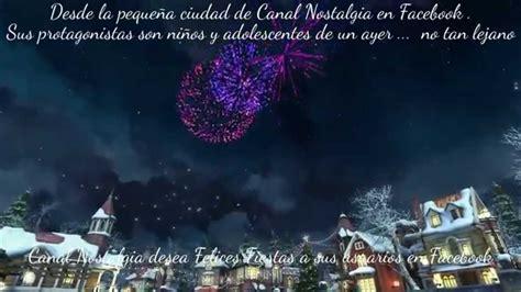 Video felicitación de Canal Nostalgia en Facebook . Feliz ...