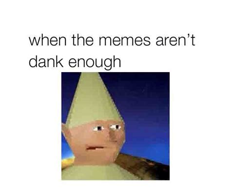 When memes are dank enough | Dank Memes | Know Your Meme