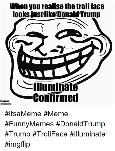 When You Realise the Troll Face Looks Justlike Donald ...