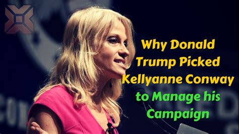 Why Donald Trump Picked Kellyanne Conway to Manage his ...
