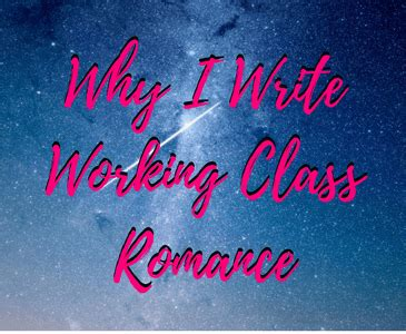 Why I Write Working Class Romance
