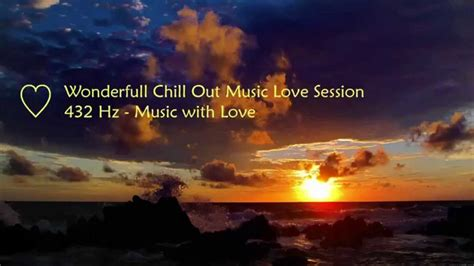 Wonderfull Chill Out Music Love Session Extended Version ...